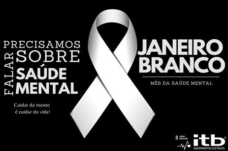 JANEIRO BRANCO: Campanha de valorização da saúde mental